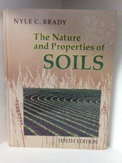 The Nature and Properties of Soils: Brady, N C.