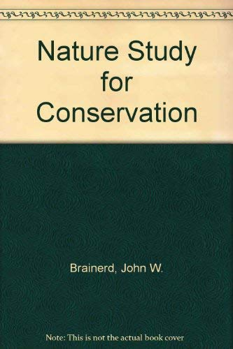 9780023134708: Nature Study for Conservation