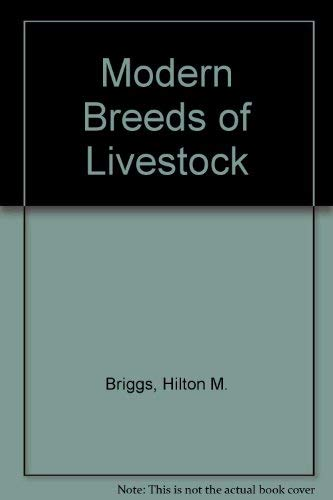 Modern Breeds of Livestock: Hilton M Briggs