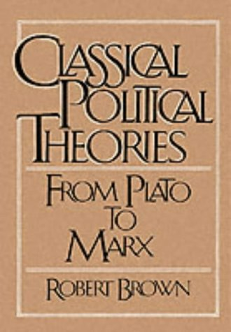 9780023155918: Classical Political Theories: From Plato to Marx