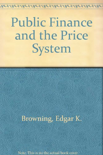9780023156502: Public Finance and the Price System