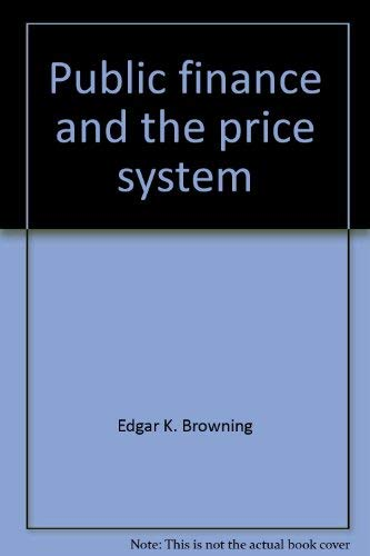 9780023156601: Public finance and the price system