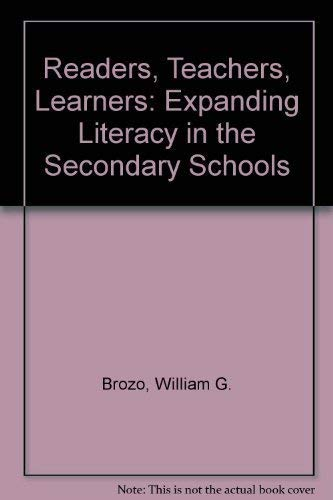 Readers, Teachers, Learners: Expanding Literacy in the Secondary Schools