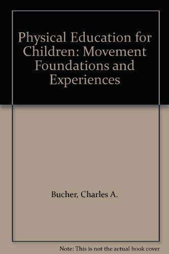 9780023163005: Physical Education for Children: Movement Foundations and Experiences