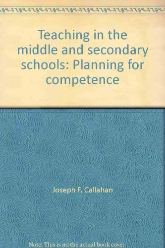 9780023182105: Teaching in the middle and secondary schools: Planning for competence