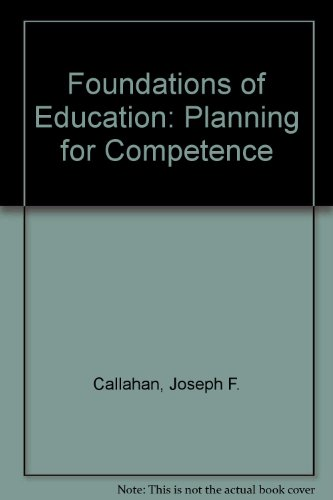 9780023182204: Foundations of Education: Planning for Competence