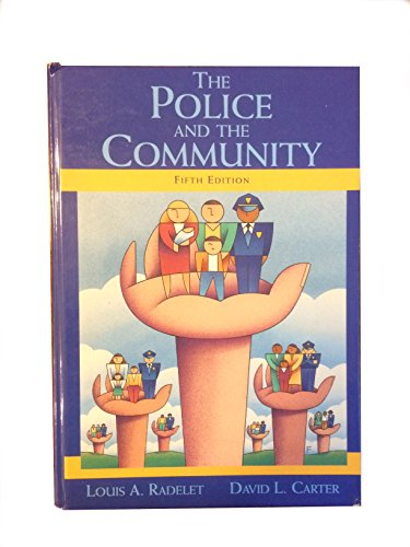 The Police and the Community (Macmillan Criminal: Louis A. Radelet,