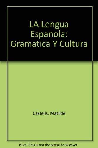 9780023201103: LA Lengua Espanola: Gramatica Y Cultura