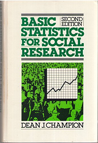 Basic Statistics for Social Research: Champion, Dean J.