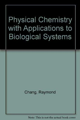 9780023210204: Physical Chemistry with Applications to Biological Systems