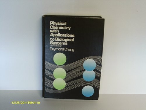 9780023210402: Physical Chemistry with Applications to Biological Systems