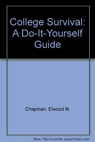 9780023214615: College Survival: A Do-It-Yourself Guide