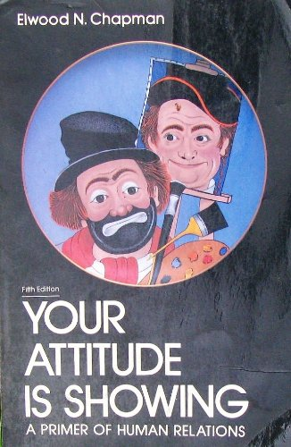 9780023214912: Your Attitude is Showing a Primer of Human Relations
