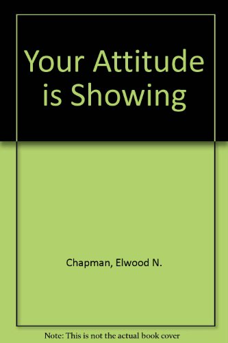 9780023215100: Your Attitude Is Showing: A Primer of Human Relations