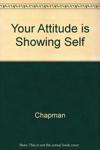 9780023215124: Your Attitude is Showing Self