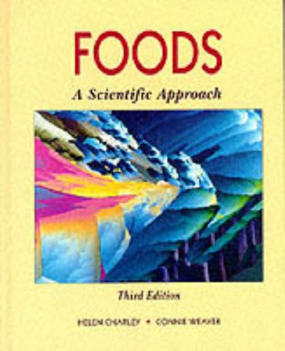 Foods: A Scientific Approach (3rd Edition): Charley, Helen; Weaver,