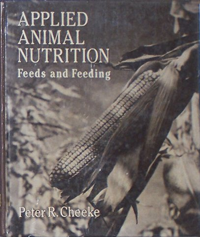 9780023221156: Applied Animal Nutrition: Feeds and Feeding