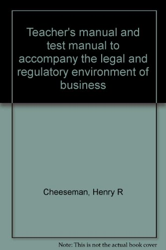 9780023222702: Teacher's manual and test manual to accompany the legal and regulatory environment of business