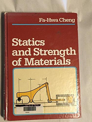 Statics and Strength of Materials: Fa-Hwa Cheng