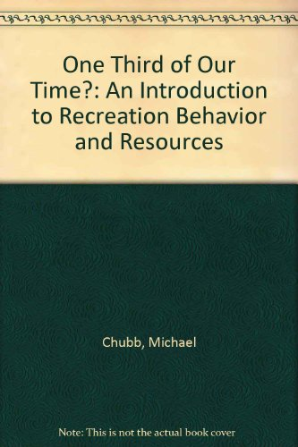 9780023224300: One Third of Our Time?: An Introduction to Recreation Behavior and Resources