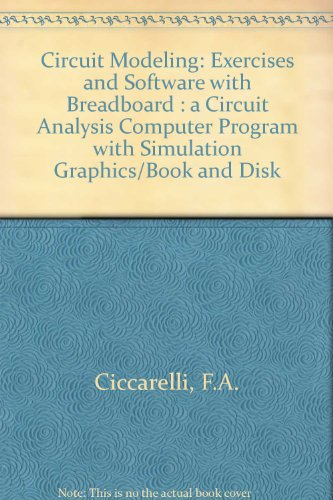 9780023224553: Circuit Modeling: Exercises and Software with Breadboard : a Circuit Analysis Computer Program with Simulation Graphics/Book and Disk