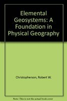 9780023224614: Elemental Geosystems: A Foundation in Physical Geography
