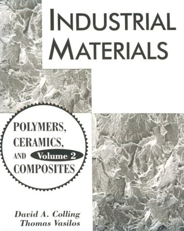9780023235535: 002: Industrial Materials: Volume 2, Polymers, Ceramics and Composites