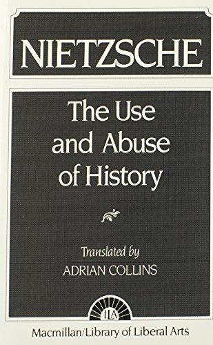 9780023237300: Nietzsche The Use and Abuse of History 2nd Revised Edition