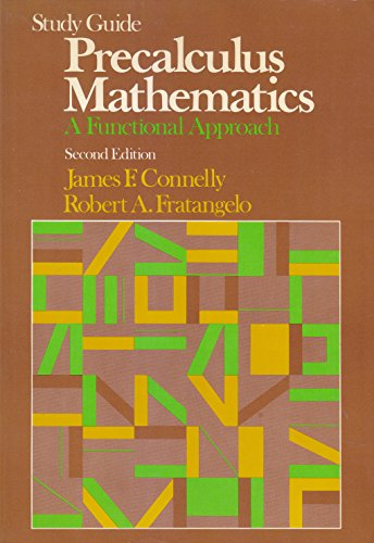 Study Guide for Precalculus Mathematics a Functional Approach: Connelly, James F. And Fratangelo, ...