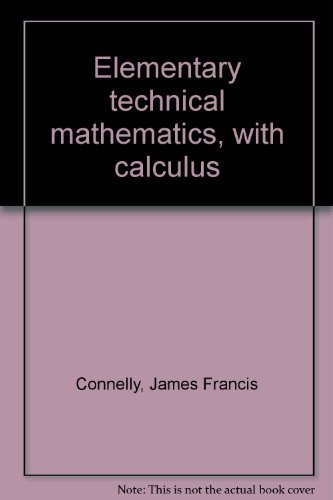 9780023244407: Elementary technical mathematics, with calculus