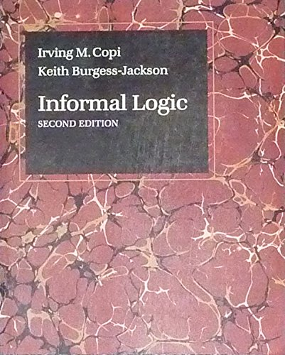 Informal Logic (0023250518) by Copi, Irving M.; Burgess-Jackson, Keith
