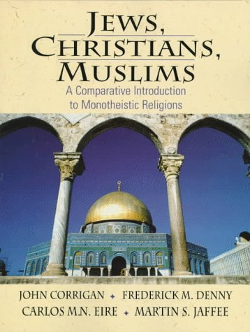 9780023250927: Jews, Christians, Muslims: A Comparative Introduction to Montheistic Religions
