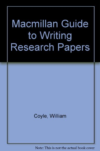 Macmillan Guide to Writing Research Papers: Coyle, William