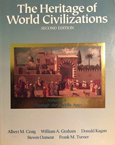9780023254949: The Heritage of World Civilizations: Vol a Through the Middle Ages
