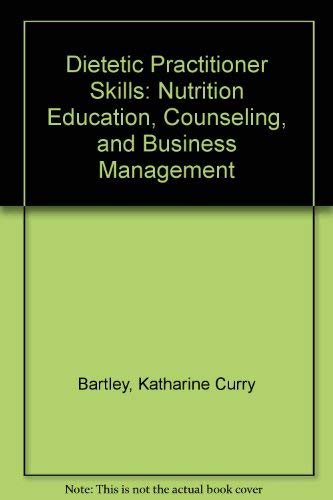 9780023264504: Dietetic Practitioner Skills: Nutrition Education, Counseling, and Business Management