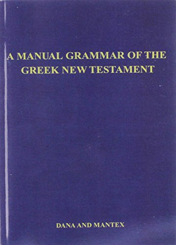 9780023270703: A Manual Grammar of the Greek New Testament
