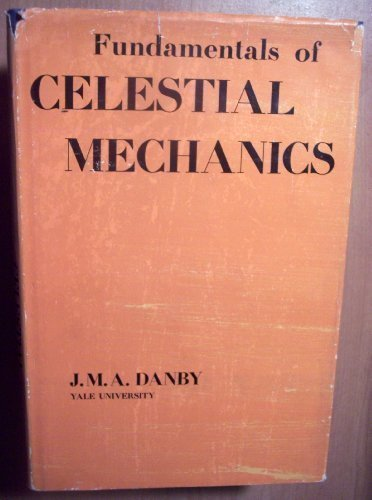 Fundamentals of celestial mechanics: Danby, J. M.