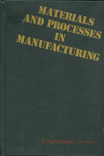 Materials and Processes in Manufacturing: E. Paul DeGarmo