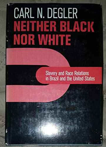 9780023281907: Neither Black Nor White: Slavery and Race Relations in Brazil and the United States