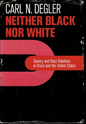 9780023282003: Neither Black Nor White: Slavery and Race Relations in Brazil and the United States