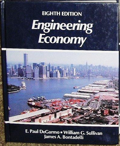 Engineering Economy: E.Paul DeGarmo, John