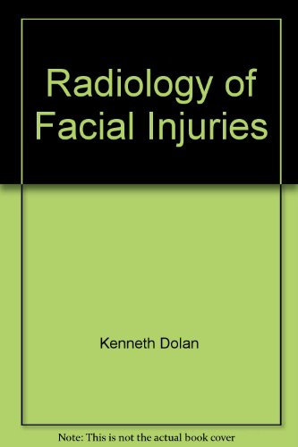 Radiology of Facial Injuries: Kenneth Dolan
