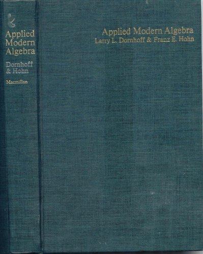 Applied Modern Algebra: Larry L. Dornhoff,