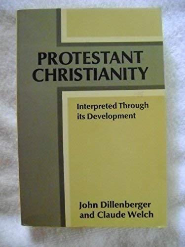 9780023304705: Protestant Christianity : Interpreted Through its Development