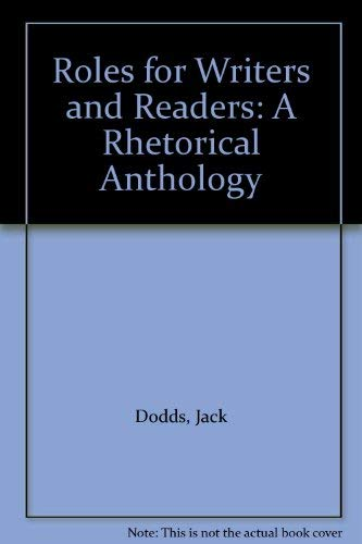 Roles for Writers and Readers: A Rhetorical: Jack Dodds