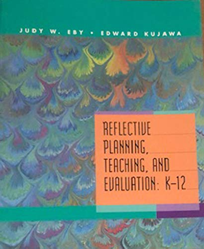 9780023313318: Reflective Planning, Teaching, and Evaluation: K-12
