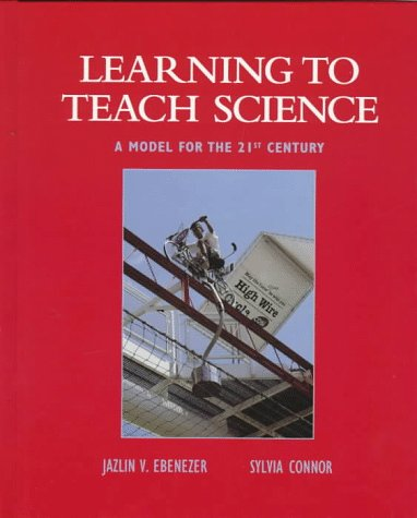 9780023313349: Learning to Teach Science: A Model for the 21st Century