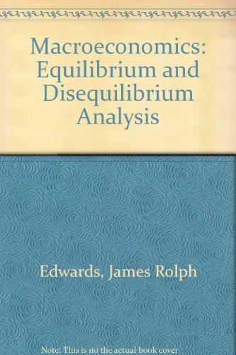 9780023315558: Macroeconomics: Equilibrium and Disequilibrium Analysis