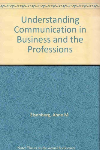 9780023318504: Understanding Communication in Business and the Professions