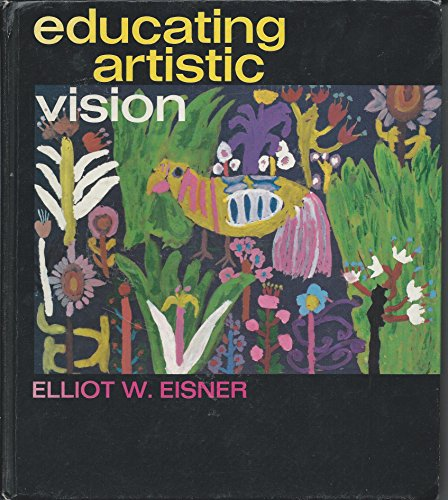 9780023321207: Educating Artistic Vision